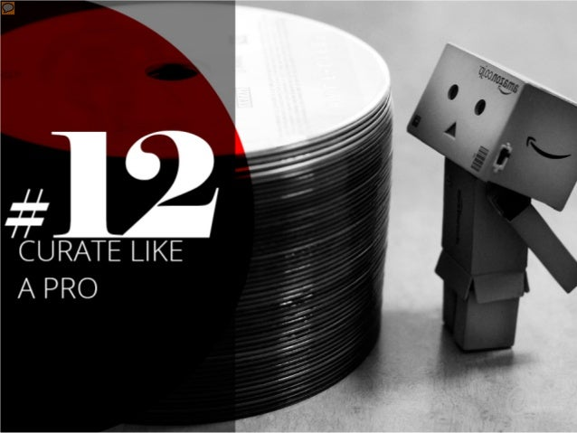 #12 – Curate like a pro