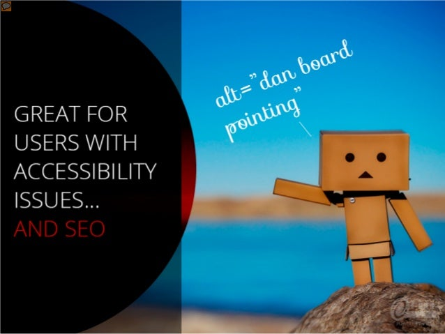 Great for users with accessibility issues… and SEO