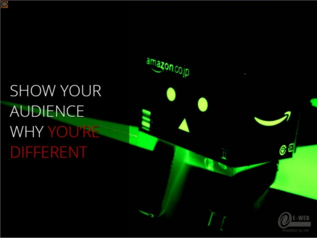 Show your audience why you're different