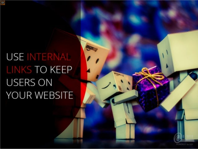 Use internal links to keep users on your website