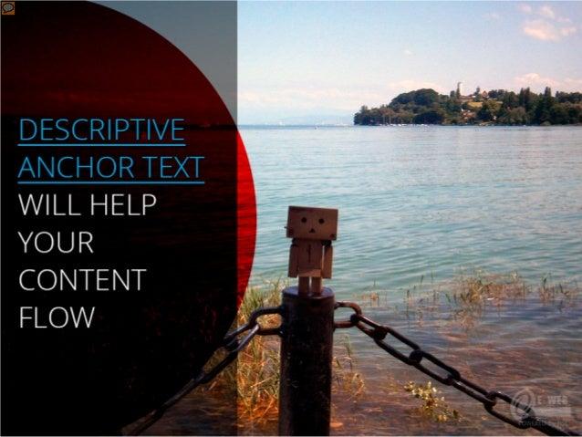 Descriptive anchor text will help your content flow