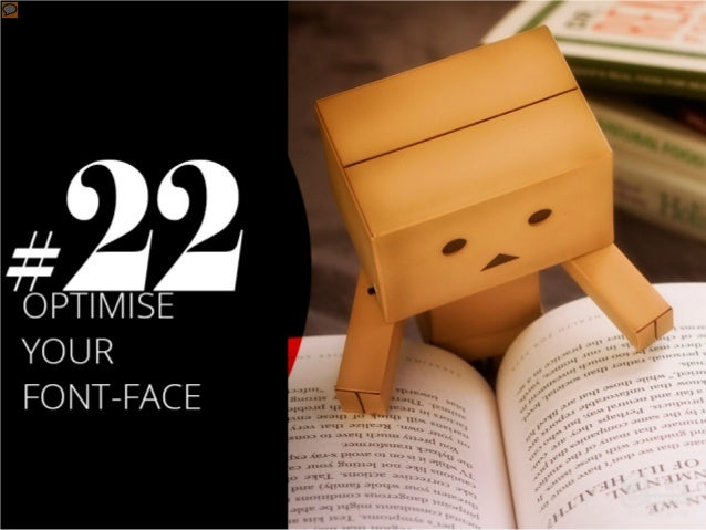 #22 – Optimise your font-face