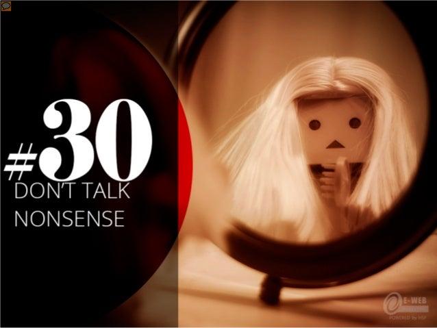#30 Don't talk nonsense