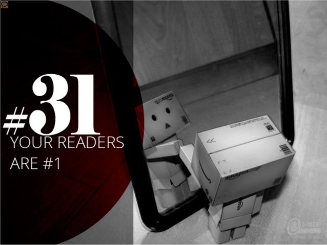 #31 – Your readers are #1