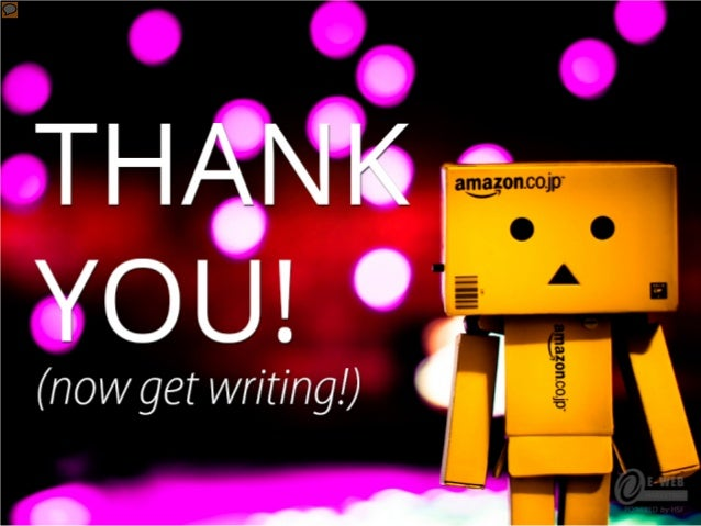 Thank you (Now get writing!)