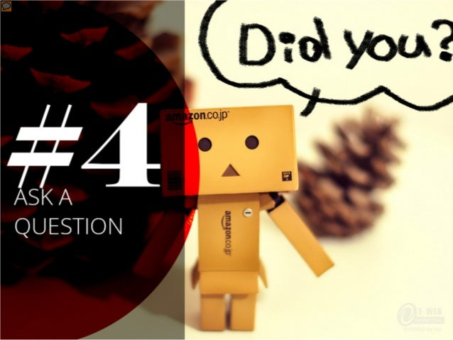 #4 – Ask a question