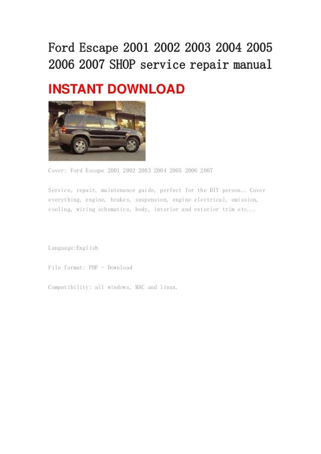 ford escape 2001 2002 2003 2004 2005 2006 2007 shop service repair ma rh slideshare net 2003 ford escape repair manual free download 2003 ford escape repair manual free download