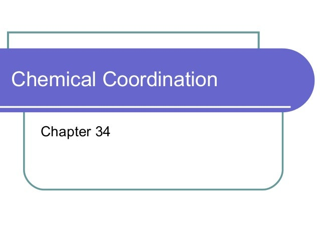 Chemical Coordination Chapter 34