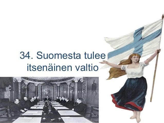 34. suomesta tulee itsenäinen valtio