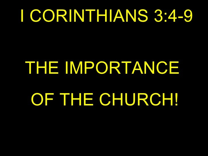 I CORINTHIANS 3:4-9 THE IMPORTANCE  OF THE CHURCH!