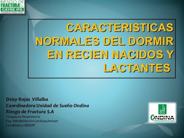 CARACTERISTICAS                  NORMALES DEL DORMIR                   EN RECIEN NACIDOS Y                           LACTA...
