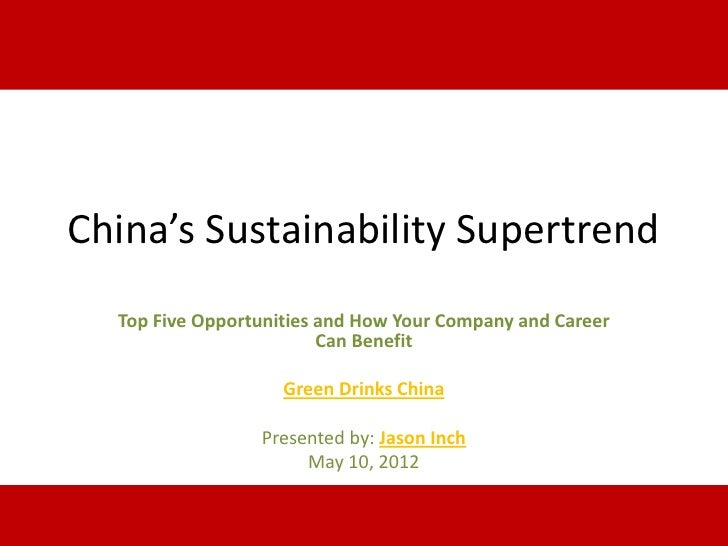 China's Sustainability Supertrend     Top Five Opportunities and How Your Company and Career                            Ca...