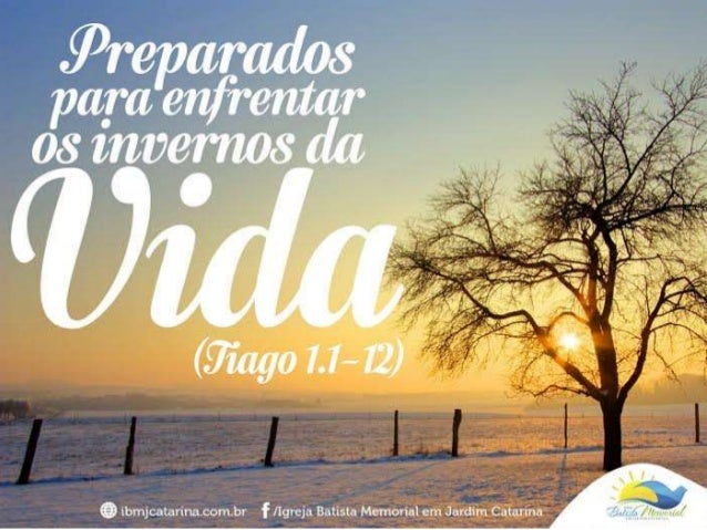 """""""Tiago, servo de Deus e do Senhor Jesus Cristo, às doze tribos dispersas entre as nações: saudações. Meus irmãos, consider..."""