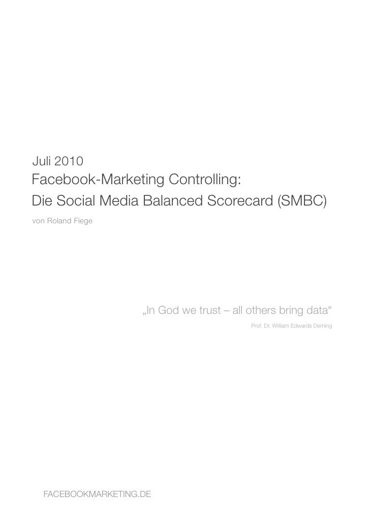 Juli 2010 Facebook-Marketing Controlling: Die Social Media Balanced Scorecard (SMBC) von Roland Fiege                     ...