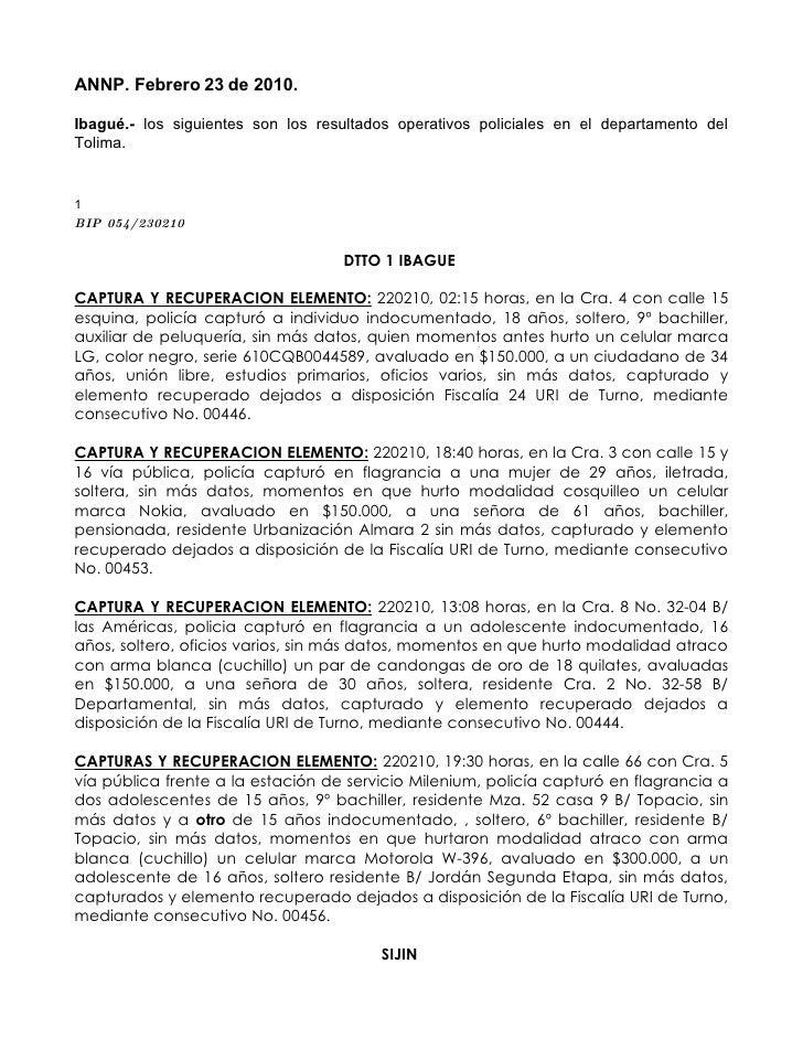 ANNP. Febrero 23 de 2010.  Ibagué.- los siguientes son los resultados operativos policiales en el departamento del Tolima....