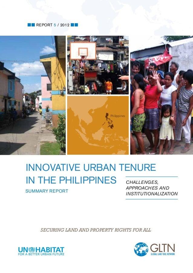 REPORT 5 / 2012                              PhilippinesInnovative Urban Tenurein the Philippines Challenges,             ...