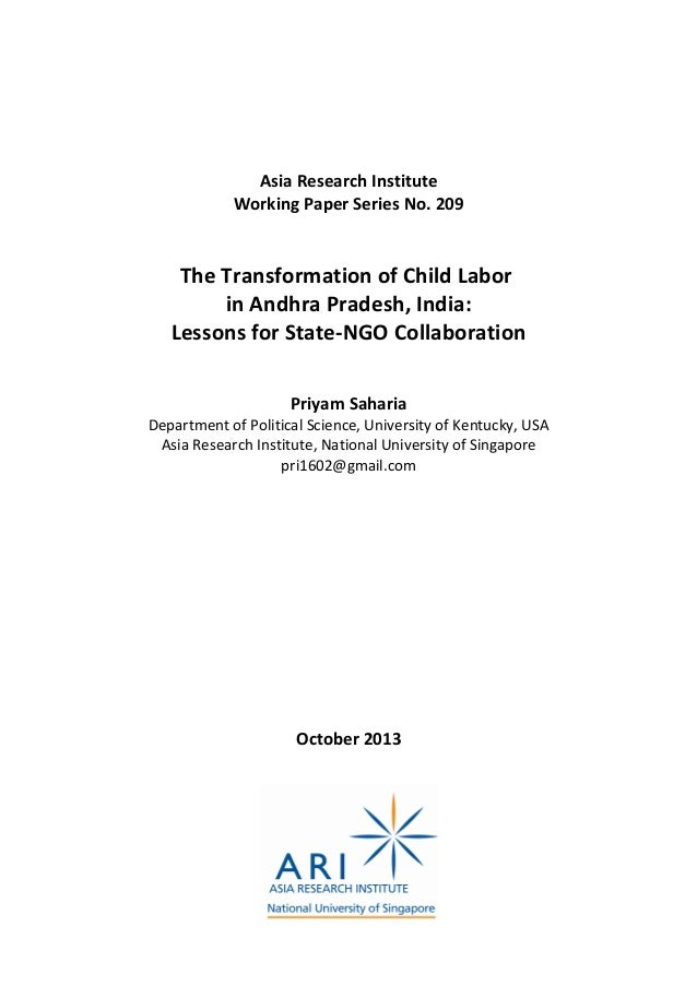 Asia Research Institute Working Paper Series No. 209 The Transformation of Child Labor in Andhra Pradesh, India: Lessons f...