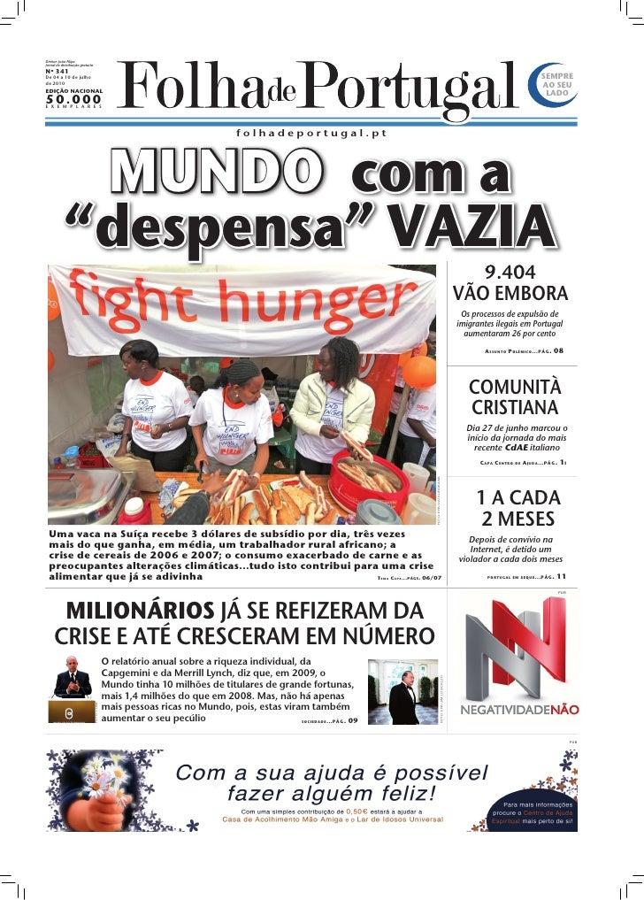 Diretor: João Filipe Jornal de distribuição gratuita Nº 341 De 04 a 10 de julho                                           ...