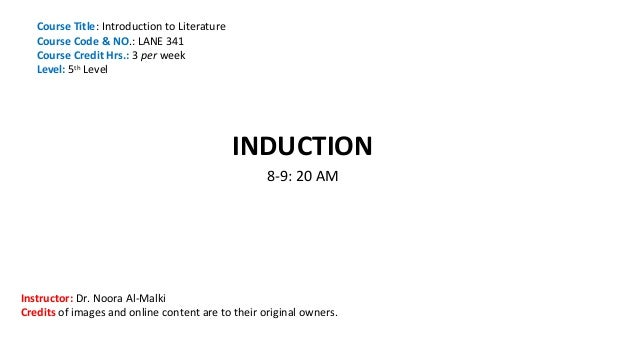 Course Title: Introduction to Literature Course Code & NO.: LANE 341 Course Credit Hrs.: 3 per week Level: 5th Level  INDU...