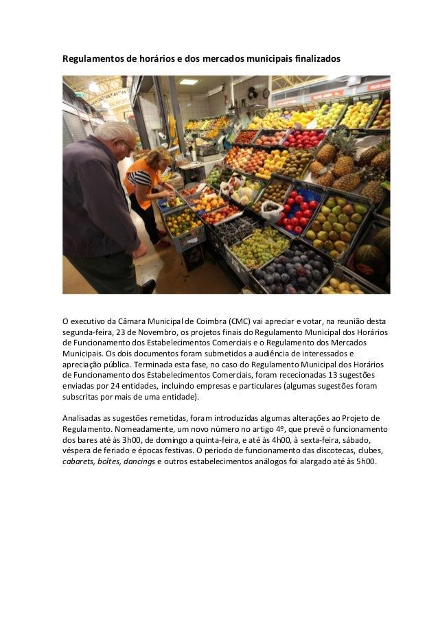 Regulamentos de horários e dos mercados municipais finalizados O executivo da Câmara Municipal de Coimbra (CMC) vai apreci...