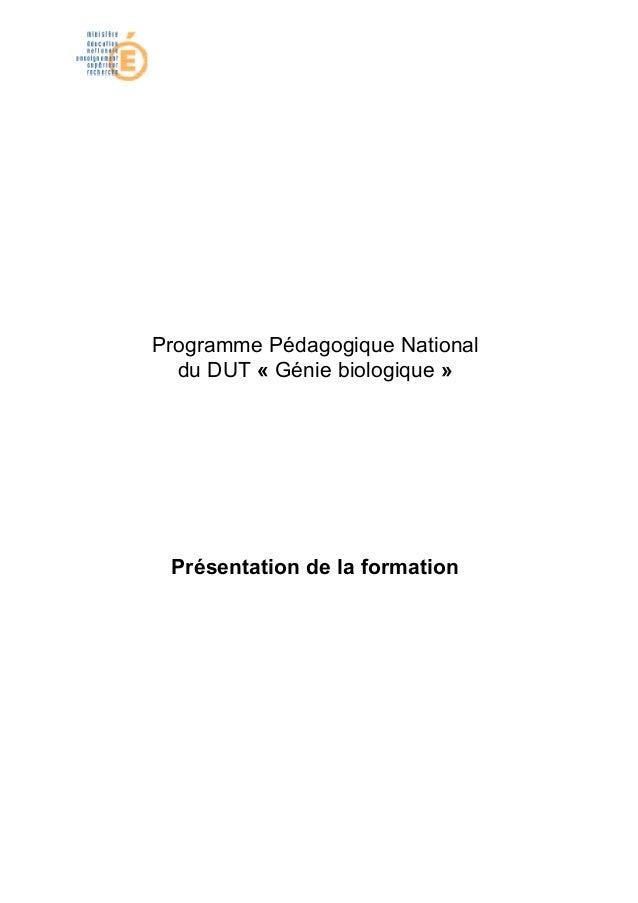 Programme Pédagogique National  du DUT « Génie biologique » Présentation de la formation