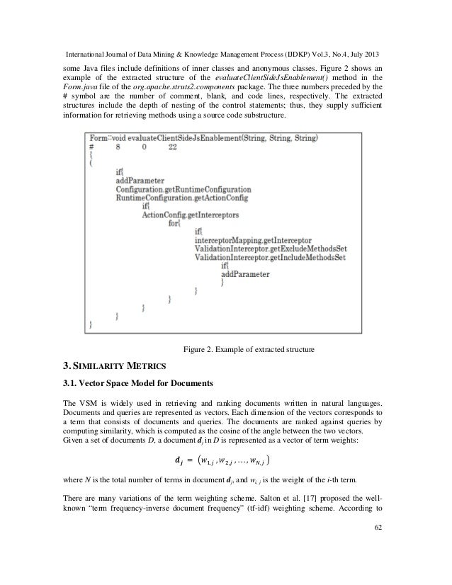 International Journal of Data Mining & Knowledge Management Process (IJDKP) Vol.3, No.4, July 2013 62 some Java files incl...