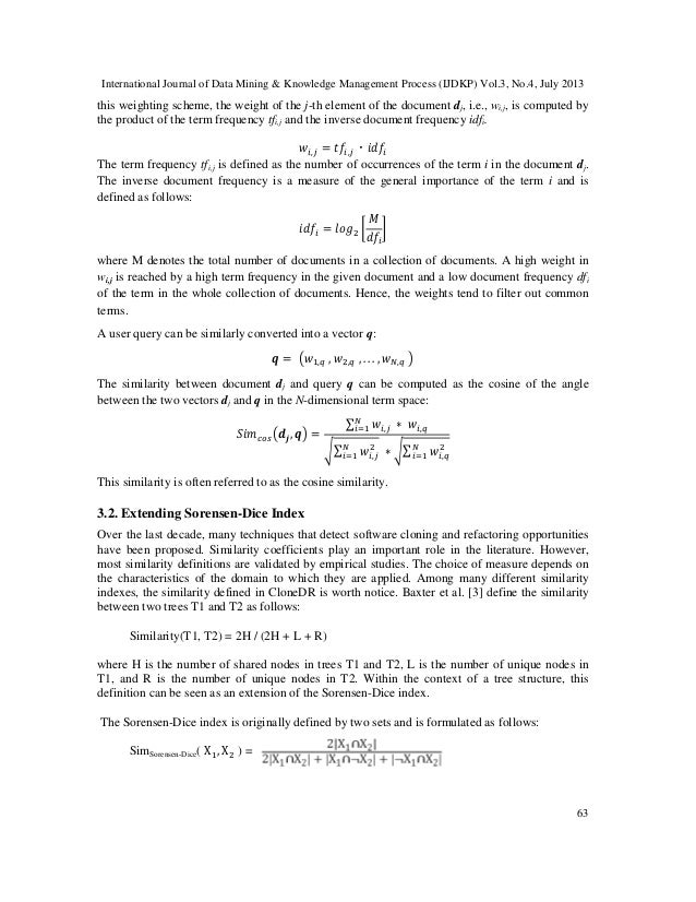 International Journal of Data Mining & Knowledge Management Process (IJDKP) Vol.3, No.4, July 2013 63 this weighting schem...