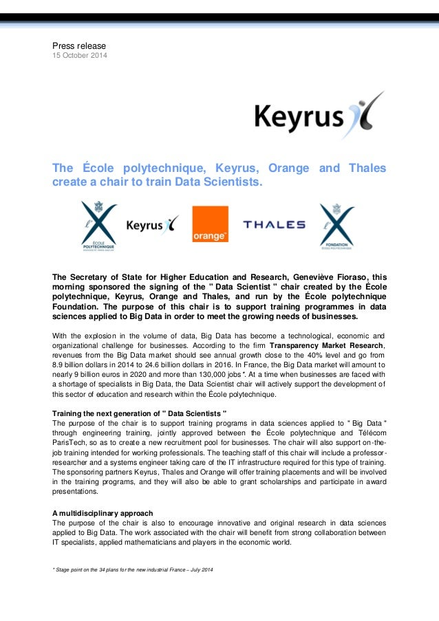 Press release 15 October 2014 The École polytechnique, Keyrus, Orange and Thales create a chair to train Data Scientists. ...