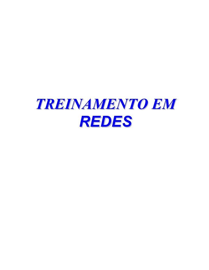 TREINAMENTO EM      REDES