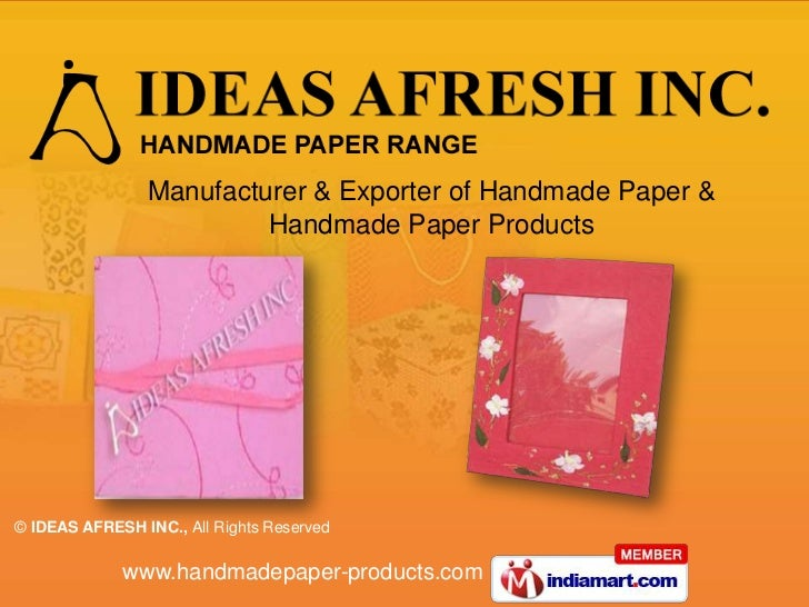 Manufacturer & Exporter of Handmade Paper &                         Handmade Paper Products© IDEAS AFRESH INC., All Rights...