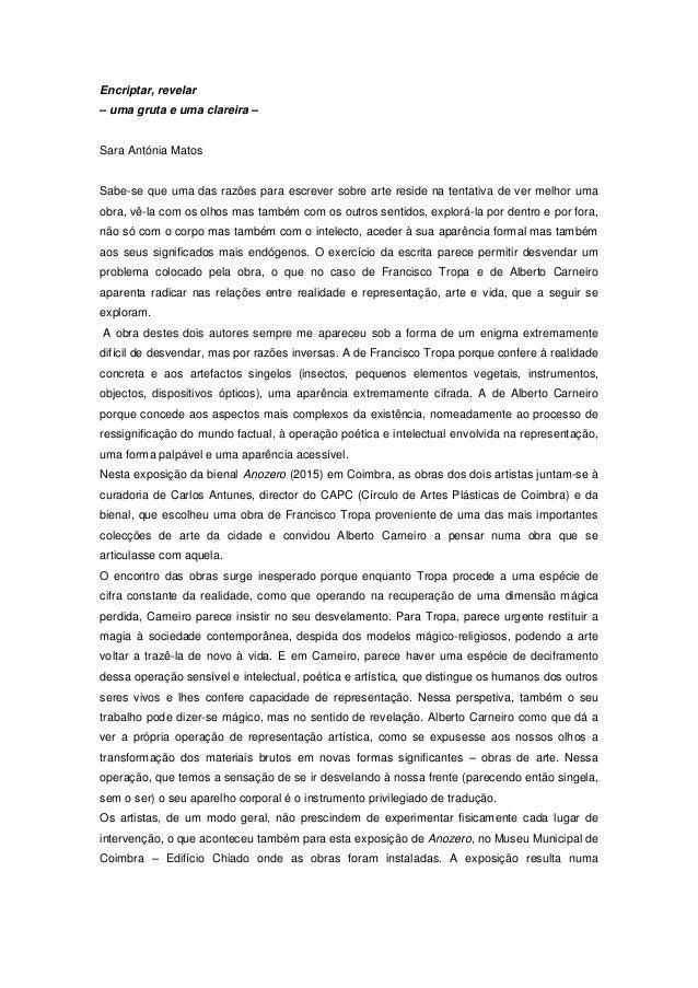 Encriptar, revelar – uma gruta e uma clareira – Sara Antónia Matos Sabe-se que uma das razões para escrever sobre arte res...
