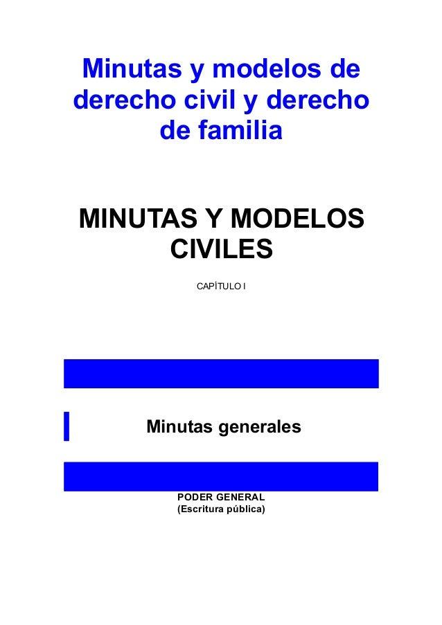 Minutas y modelos de derecho civil y derecho de familia MINUTAS Y MODELOS CIVILES CAPÍTULO I Minutas generales PODER GENER...