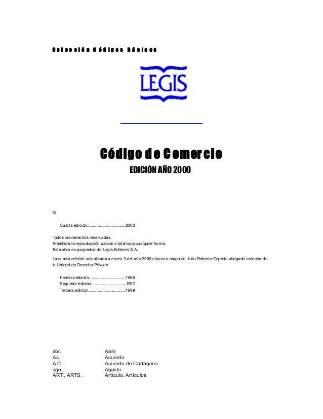 Co l ec ci ó n C ód ig o s B á s ic os  www.legis.com.co  Código d e C omer cio EDICIÓN AÑO 2000  ISBN9586531007 ©20...