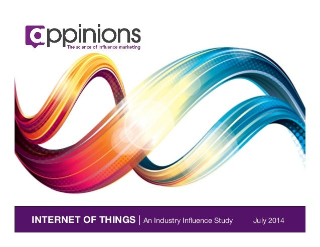 INTERNET OF THINGS | An Industry Influence Study July 2014