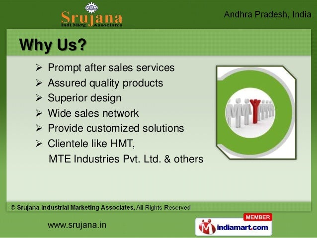 Why Us?    Prompt after sales services    Assured quality products    Superior design    Wide sales network    Provid...