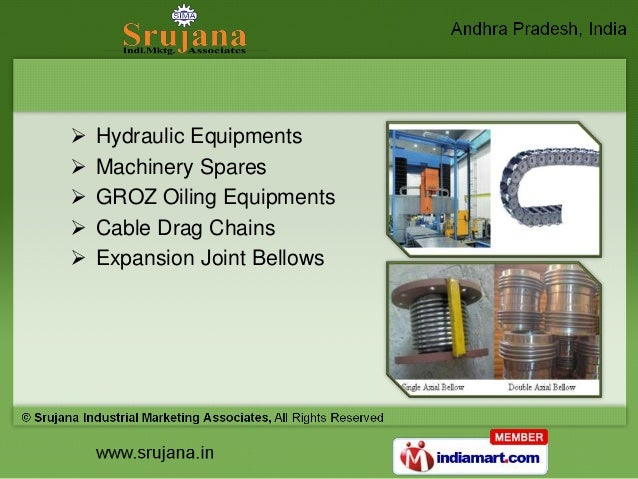    Hydraulic Equipments   Machinery Spares   GROZ Oiling Equipments   Cable Drag Chains   Expansion Joint Bellows