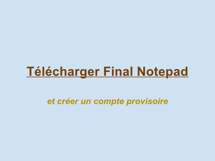 Télécharger Final Notepad et créer un compte provisoire