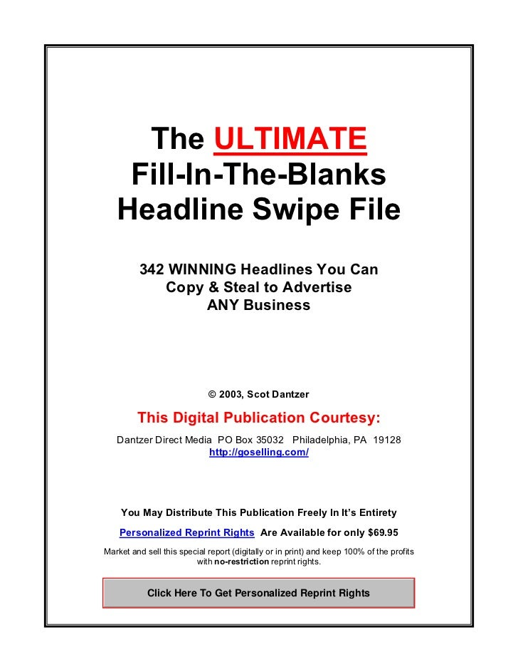 The ULTIMATE    Fill-In-The-Blanks   Headline Swipe File         342 WINNING Headlines You Can            Copy & Steal to ...