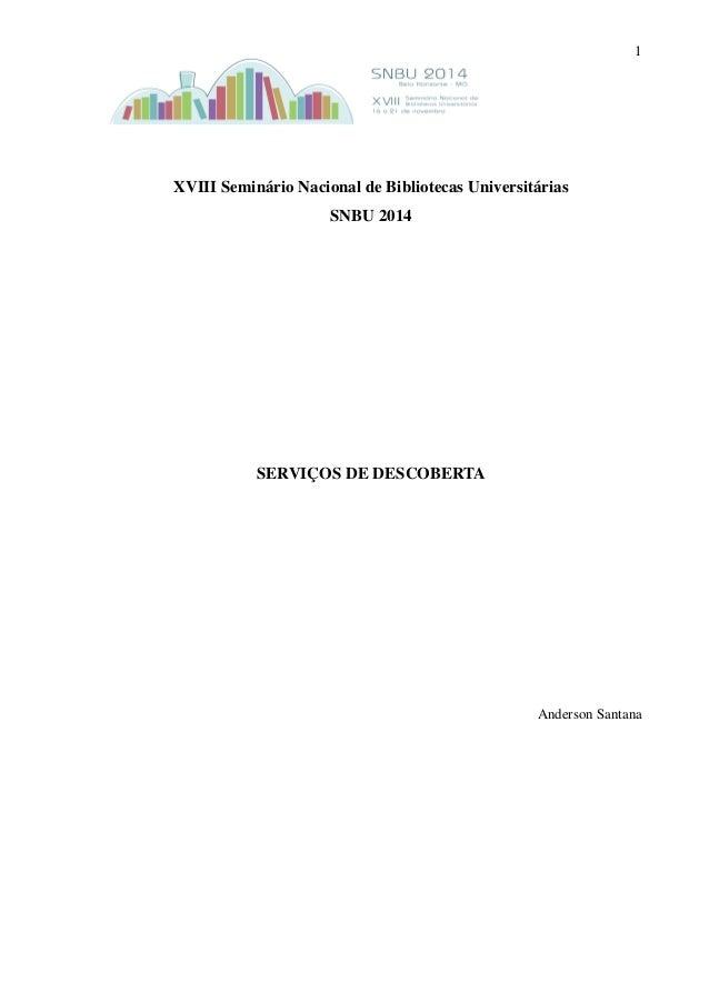 1  XVIII Seminário Nacional de Bibliotecas Universitárias SNBU 2014  SERVIÇOS DE DESCOBERTA Anderson Santana
