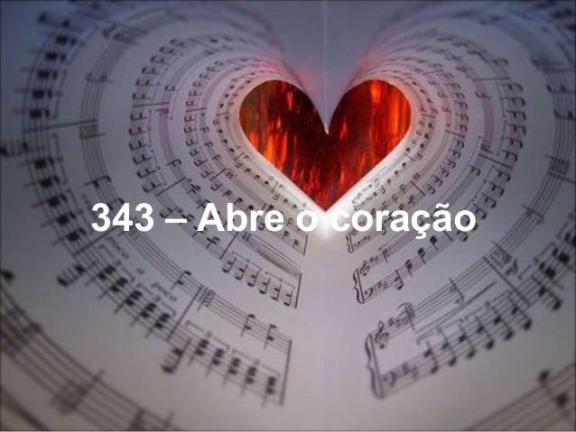 343 – Abre o coração