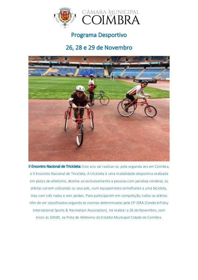 Programa Desportivo 26, 28 e 29 de Novembro II Encontro Nacional de Tricicleta: Este ano vai realizar-se, pela segunda vez...