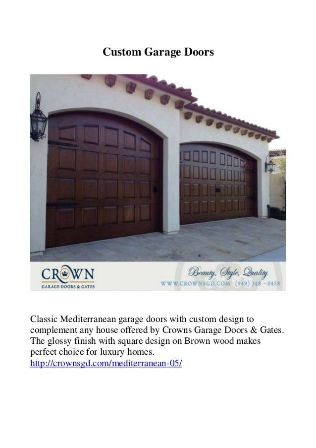 Custom Garage Doors Classic Mediterranean garage doors with custom design to complement any house offered by ...  sc 1 st  SlideShare & Crown Garage Doors and Gates