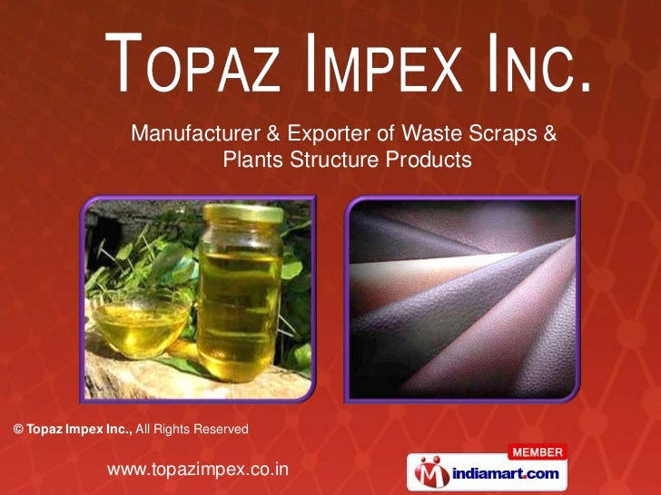 Manufacturer & Exporter of Waste Scraps &                           Plants Structure Products© Topaz Impex Inc., All Right...