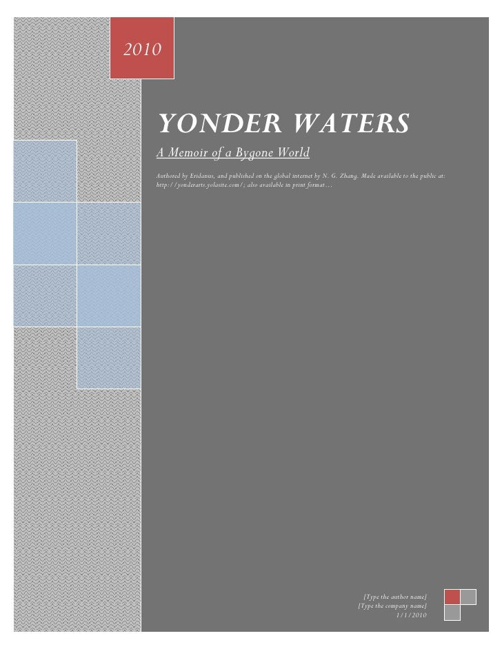 2010      YONDER WATERS    A Memoir of a Bygone World    Authored by Eridanus, and published on the global internet by N. ...