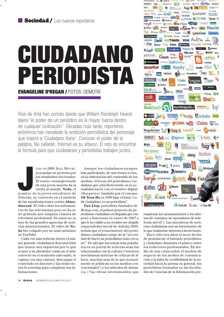 Sociedad / Los nuevos reporteros     CIUDADANO PERIODISTA EVANGELINE O'REGAN / FOTOS: DEMOTIX    Ríos de tinta han corrido...