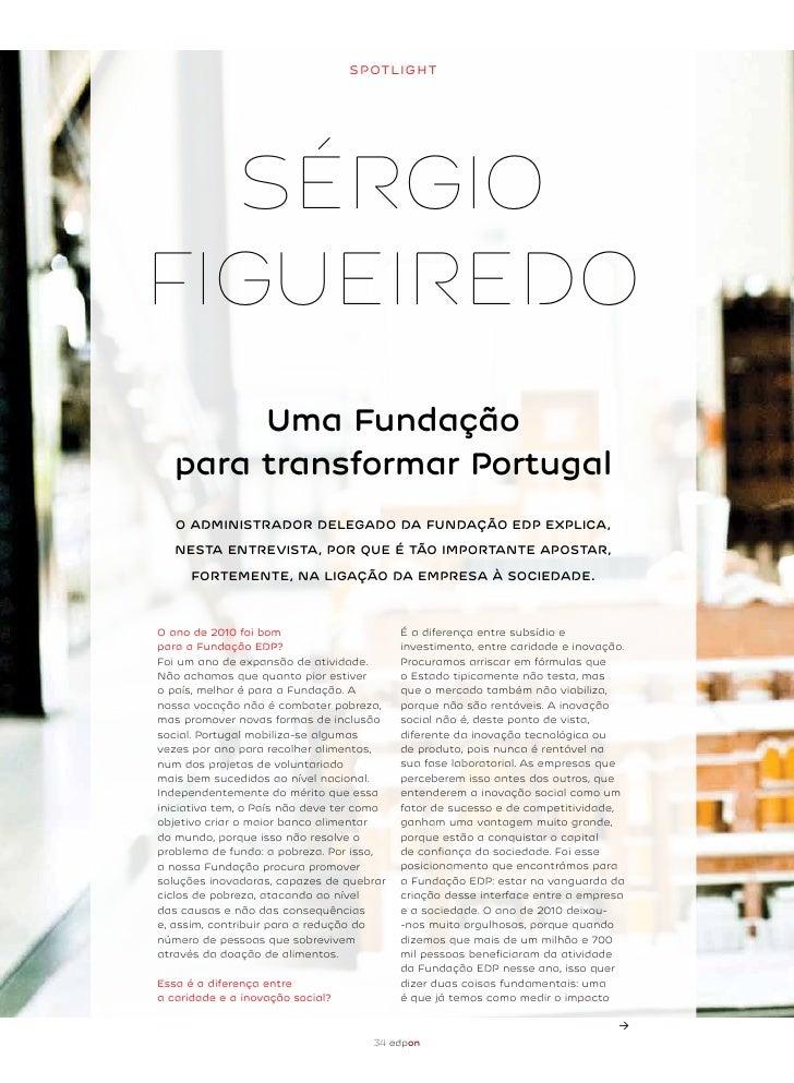 SPOtlight  SérgioFigueiredo        Uma Fundação   para transformar Portugal   O administradOr delegadO da FUndaçãO edP exP...