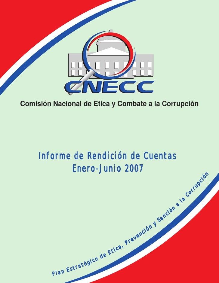 Comisión Nacional de Etica y Combate a la Corrupción          Informe de Rendición de Cuentas              Enero-Junio 200...
