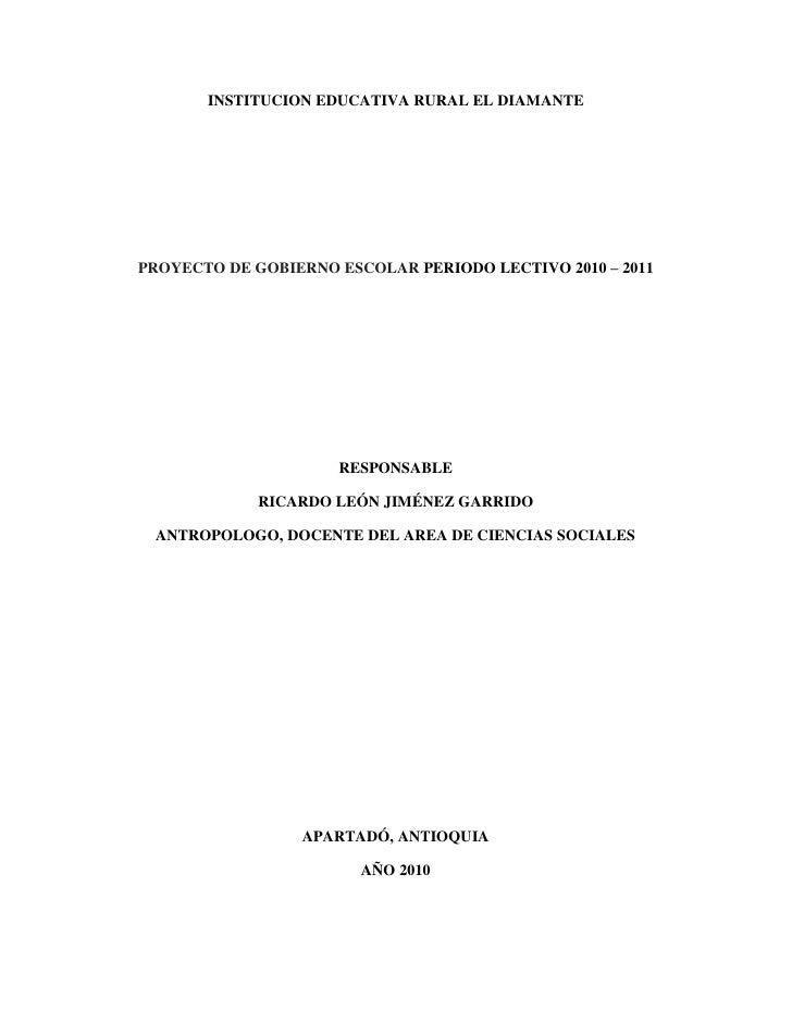 INSTITUCION EDUCATIVA RURAL EL DIAMANTEPROYECTO DE GOBIERNO ESCOLAR PERIODO LECTIVO 2010 – 2011                     RESPON...