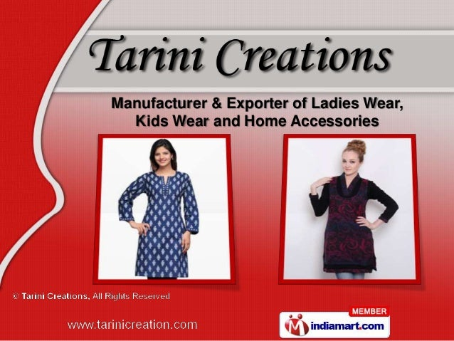 Manufacturer & Exporter of Ladies Wear,  Kids Wear and Home Accessories