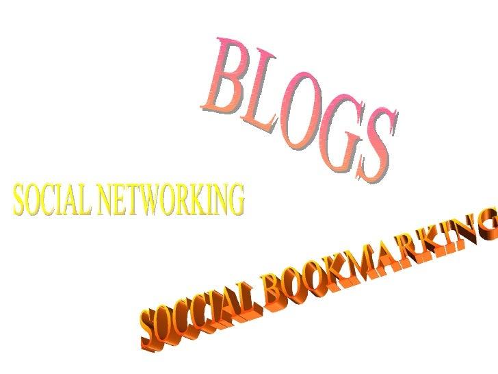 SOCIAL NETWORKING SOCCIAL BOOKMARKING BLOGS
